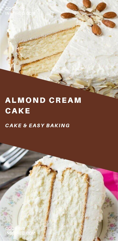 Almond Cream Cake Recipe Cake Recipes Savoury Cake Almond Cakes
