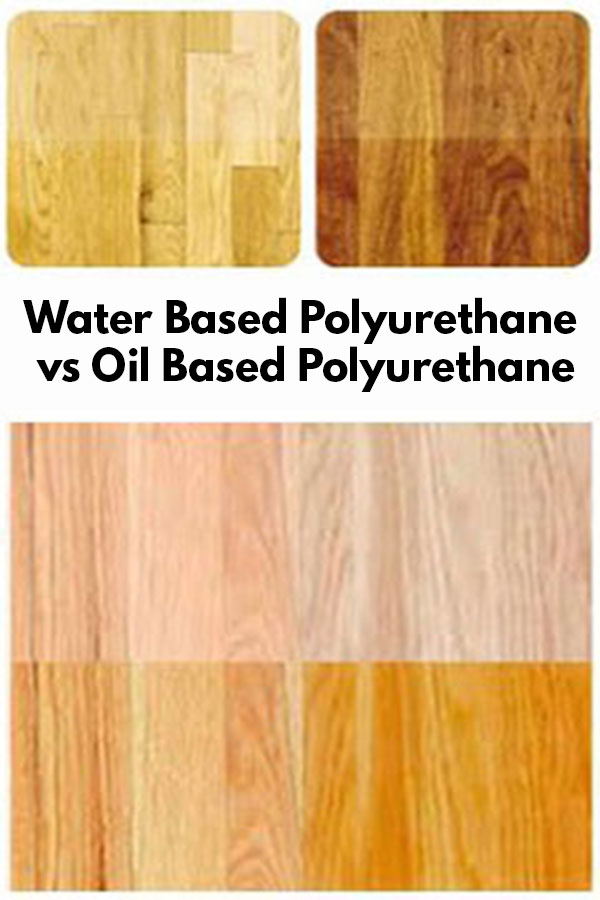 Oil Based Polyurethane Vs Water Based Polyurethane Polyurethane