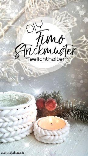 kerzenhalter einfach basteln, weihnachtsdeko diy - fimo kerzenhalter in strick optik | kreativ, Design ideen