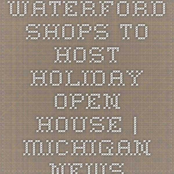Waterford shops to host holiday open house | Michigan news