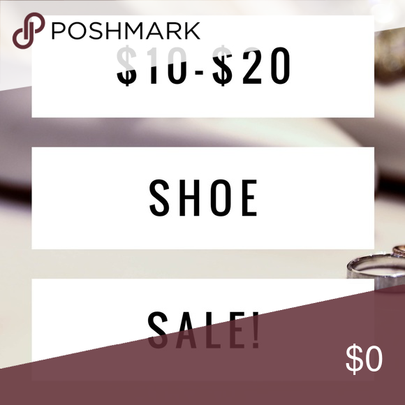 Shoe Closet Clean Out!!! $10 - $20 shoes!!!! Also open to offers... just use the offer button! Shoes