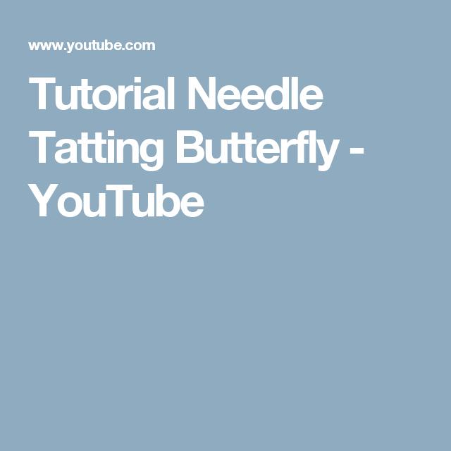 Tutorial Needle Tatting Butterfly - YouTube