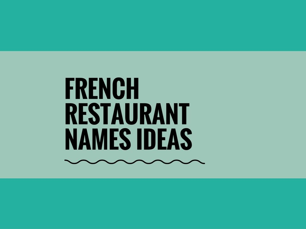 Photo French Bistro Name Ideas