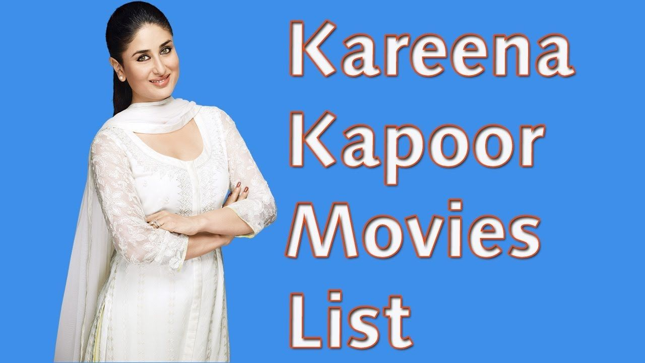 Kareena Kapoor Movies List Kareena Kapoor All Movies Kareena Kapoor Movies Kareena Kapoor Movie List