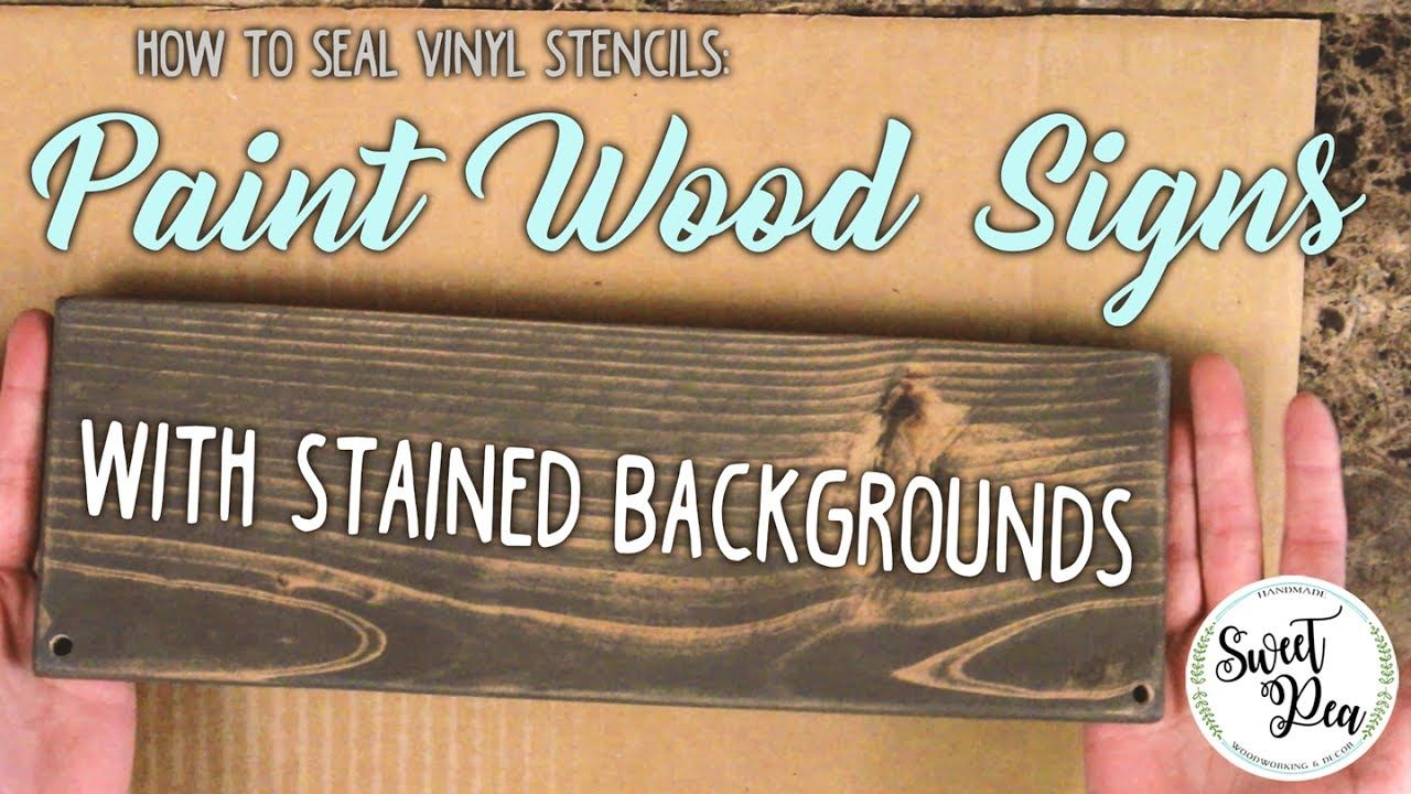 How To Seal Vinyl Stencils Paint Wood Signs With Stained