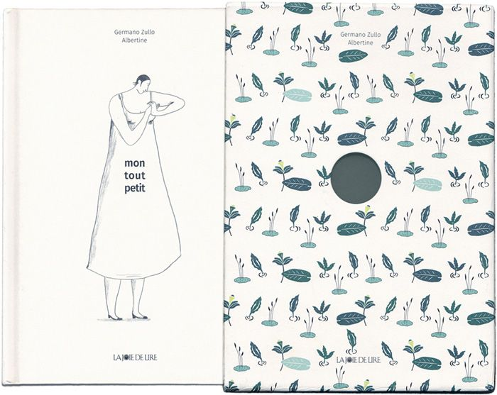 'Mon tout petit / My little one' – by Germano Zullo and Albertine – published by Éditions La Joie de lire, Switzerland