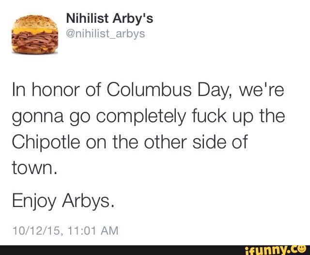 nihilist arby columbus chipotle misc everything pinterest