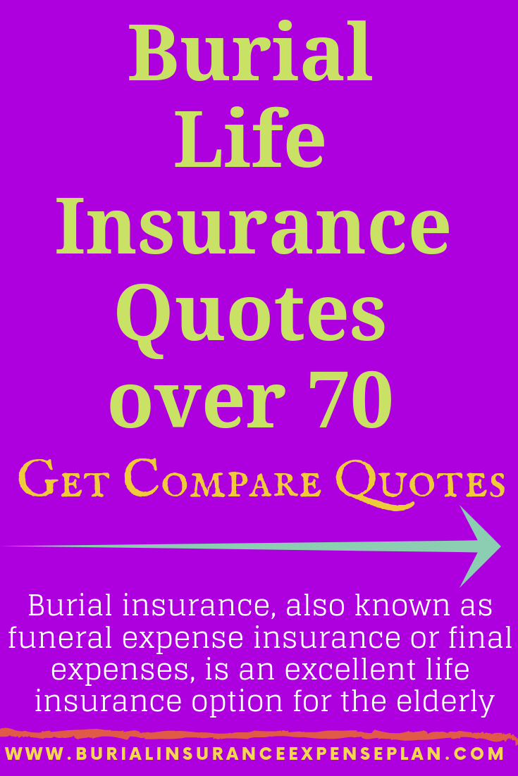 Burial Life Insurance Quotes Over 70 Get Compare Quotes
