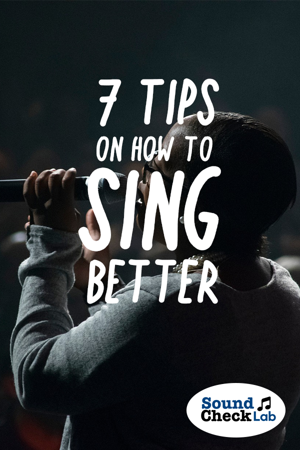 7 Tips On How To Sing Better #howtosing