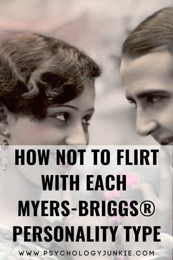 How NOT to Flirt with Each Myers-Briggs® Personali