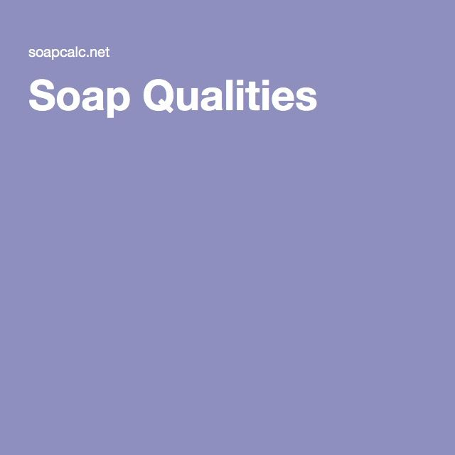 Soap Qualities