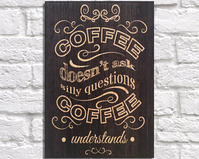 Coffee sign art print kitchen art wood art wall art typography quote