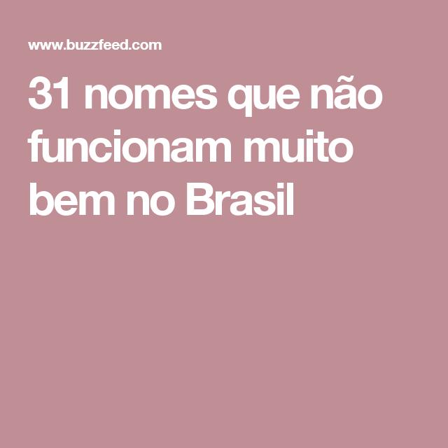 31 nomes que não funcionam muito bem no Brasil