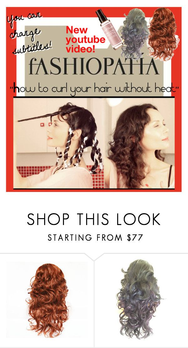 """How to curl your hair without heat"" by fashiopatia ❤ liked on Polyvore featuring Carol's Daughter, polyvorianpeople and fashiopatia"
