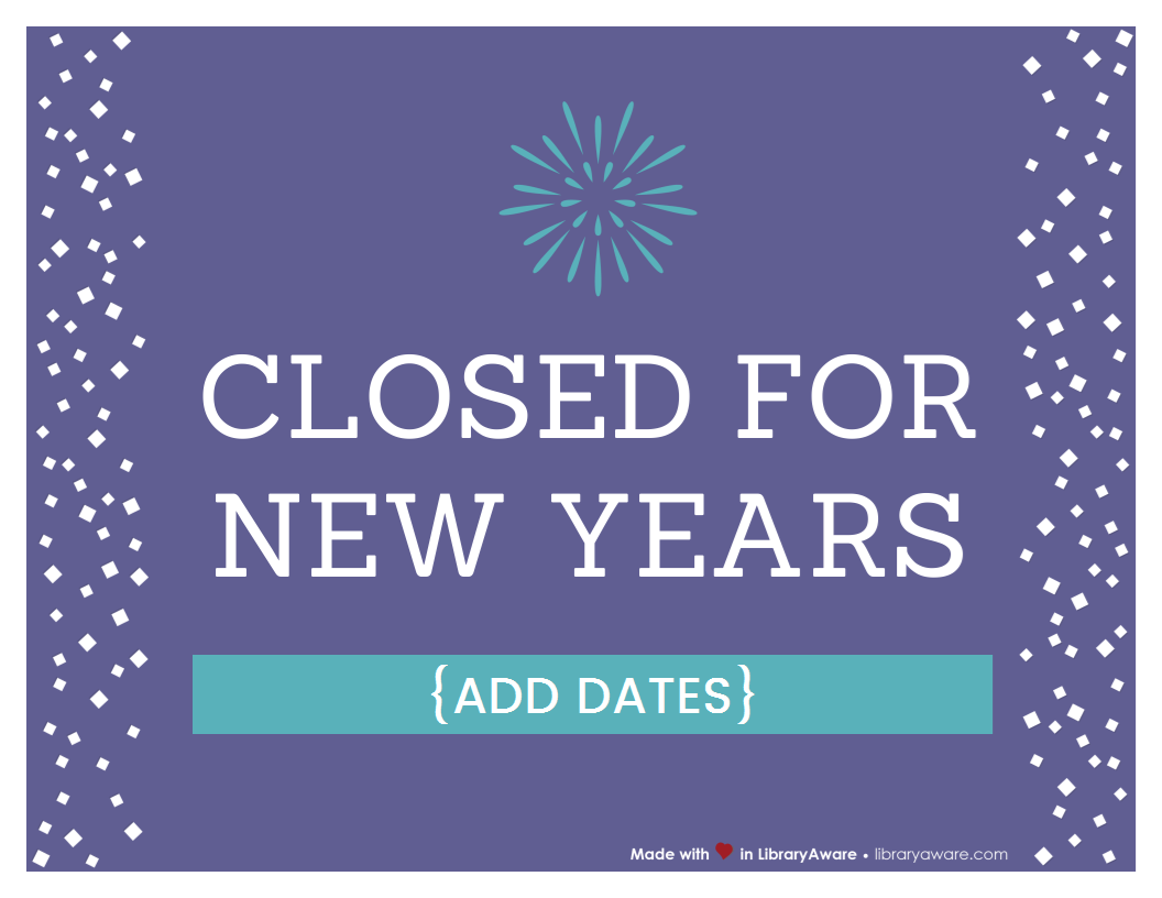 Remind your patrons about library closings with our