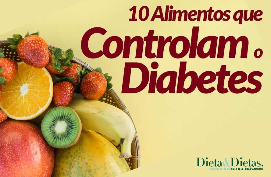 10 Alimentos Que Controlam O Diabetes Controle Sua Diabetes Em