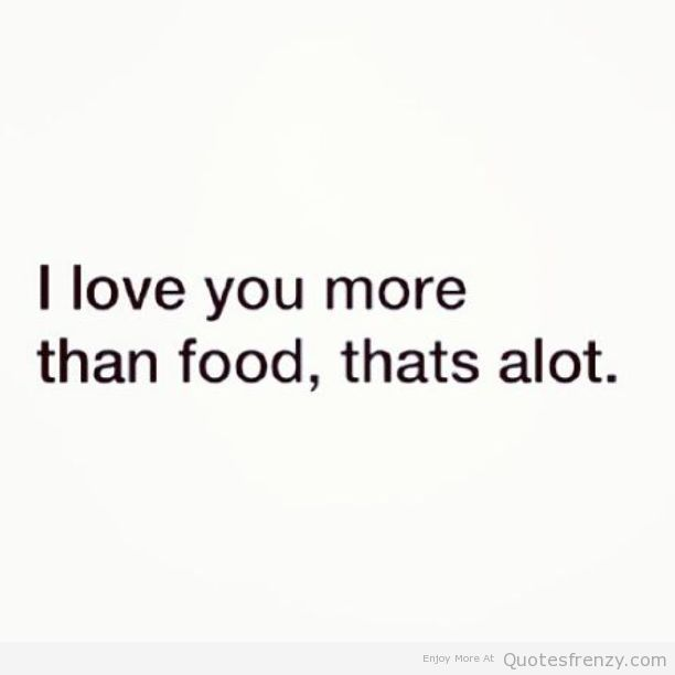 crazy quotes funny love cute quotes best quotes quotes about love food ...