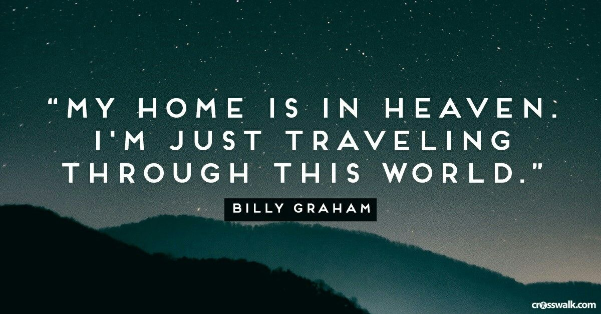 Can't wait to go Home      | Yes  | Billy graham quotes