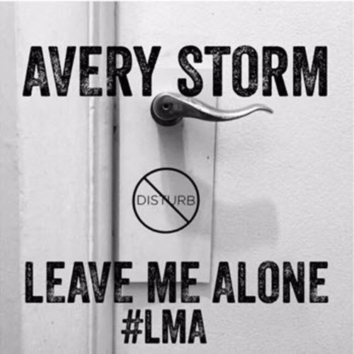 New Music Avery Storm Averystorm Leave Me Alone Audio Leave Me Alone Mp3 Song Download New Music