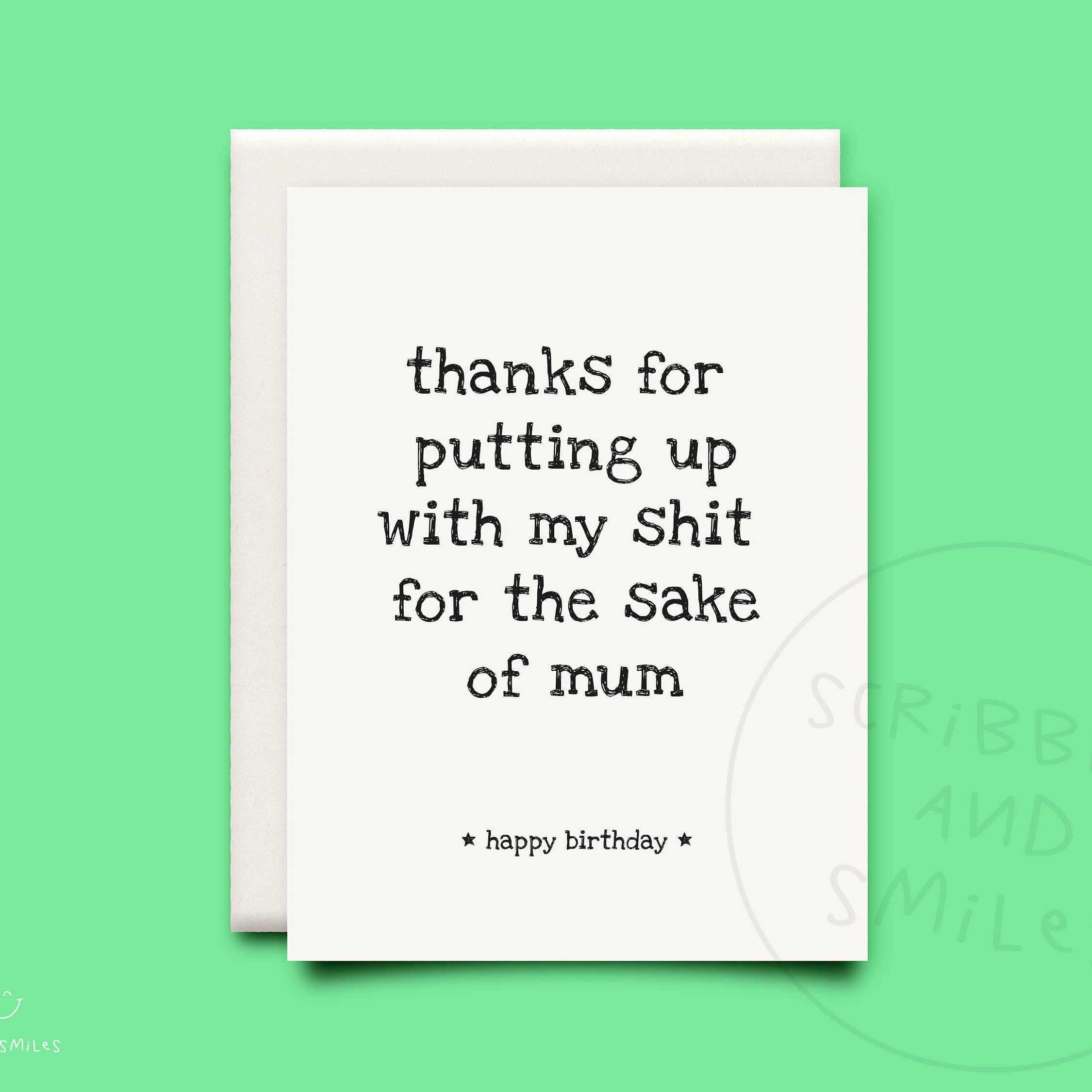 Thanks For Putting Up With My Shit For The Sake Of Mum Greeting