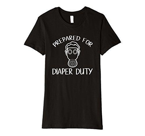 33425335d Daddy Prepared For Diaper Duty Funny New Baby Shower T Shirt #tee #tees  #teeshirt #tshirt #fun #funny #gasmask #prepared #diaper #duty #parenting # daddy ...