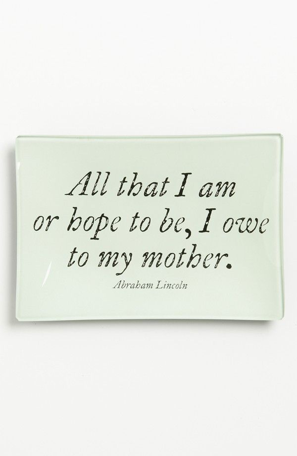 Abe Lincoln's ode to his mother...
