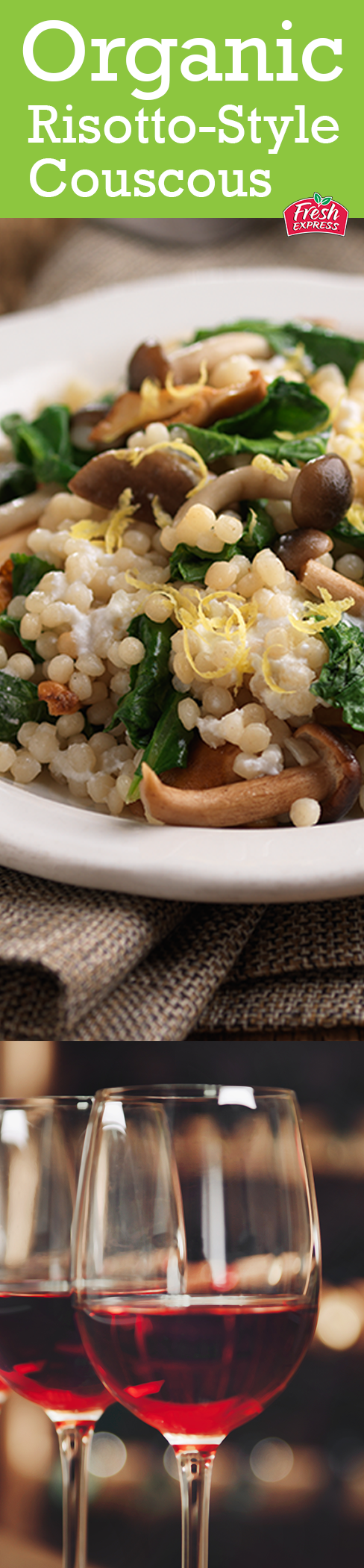 Mushrooms & wilted kale of this Organic Risotto-Style Couscous recipe bring out the earthy flavors of Pinot Noir making this a perfect salad & wine pairing.