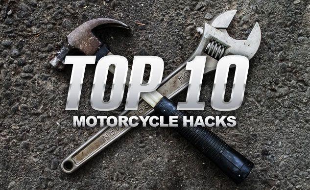 Top 10 Motorcycle Hacks Motorcycle Tips Diy Motorcycle