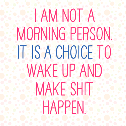 I Am Not A Morning Person Morning Person Quote Girl Boss Motivation Inspirational Quotes