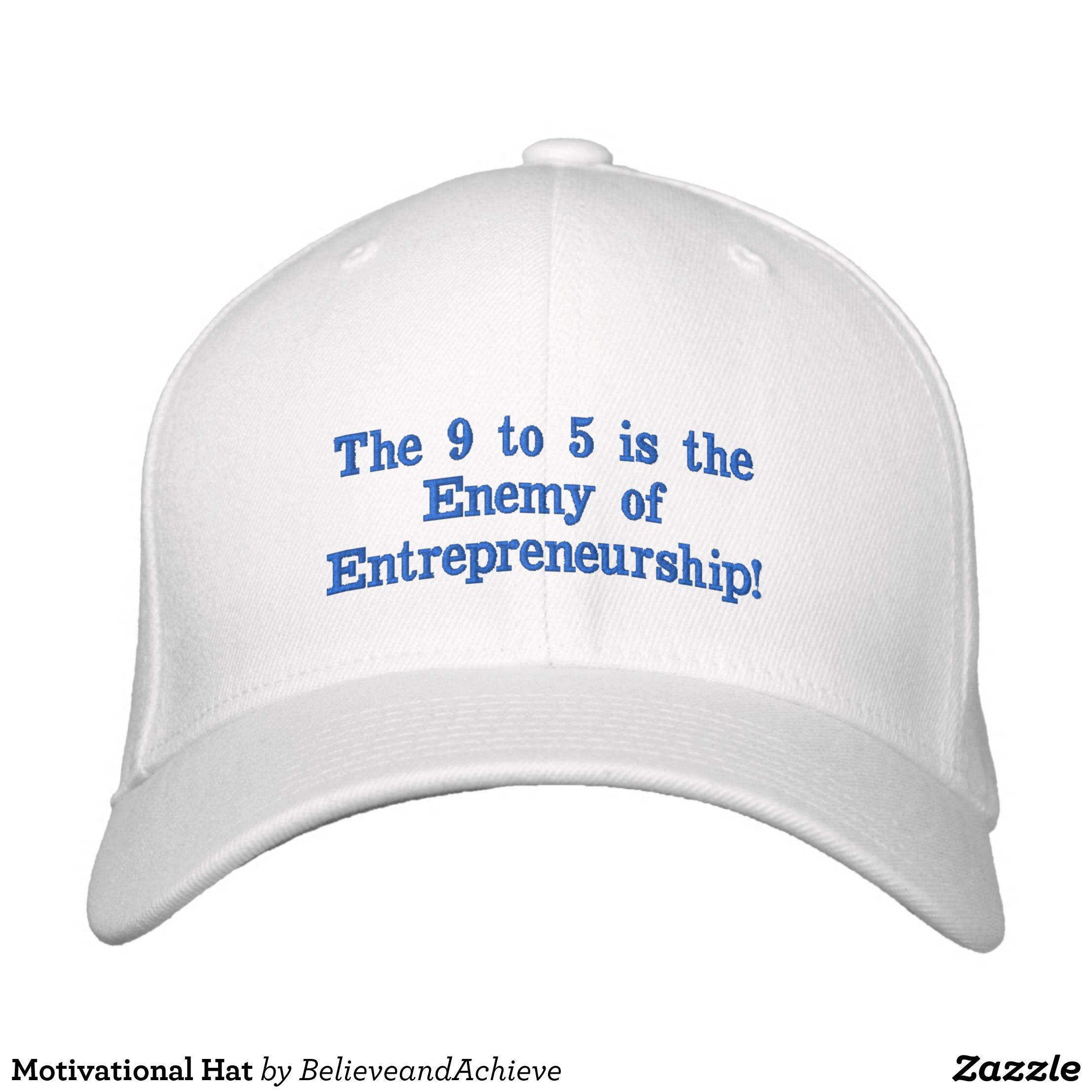 Motivational Hat Zazzle Com Embroidered Baseball Caps Business Card Branding Embroidery Materials