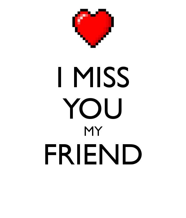 I Miss You My Friend 3 600x