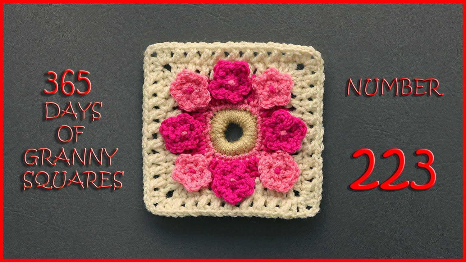 365 Days of Granny Squares Number 223 - Published on Aug 9, 2016 ...