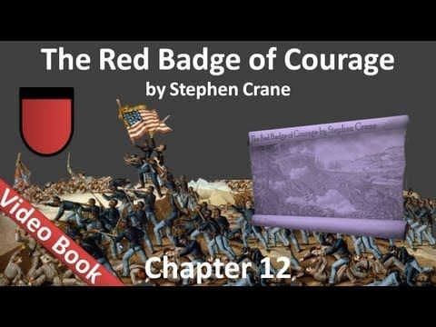 Chapter 12 The Red Badge Of Courage By Stephen Crane Audio Books Stephen Crane Book Chapter
