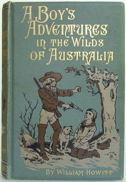 A Boy's Adventures in the Wilds of Australia... William Howitt 1872