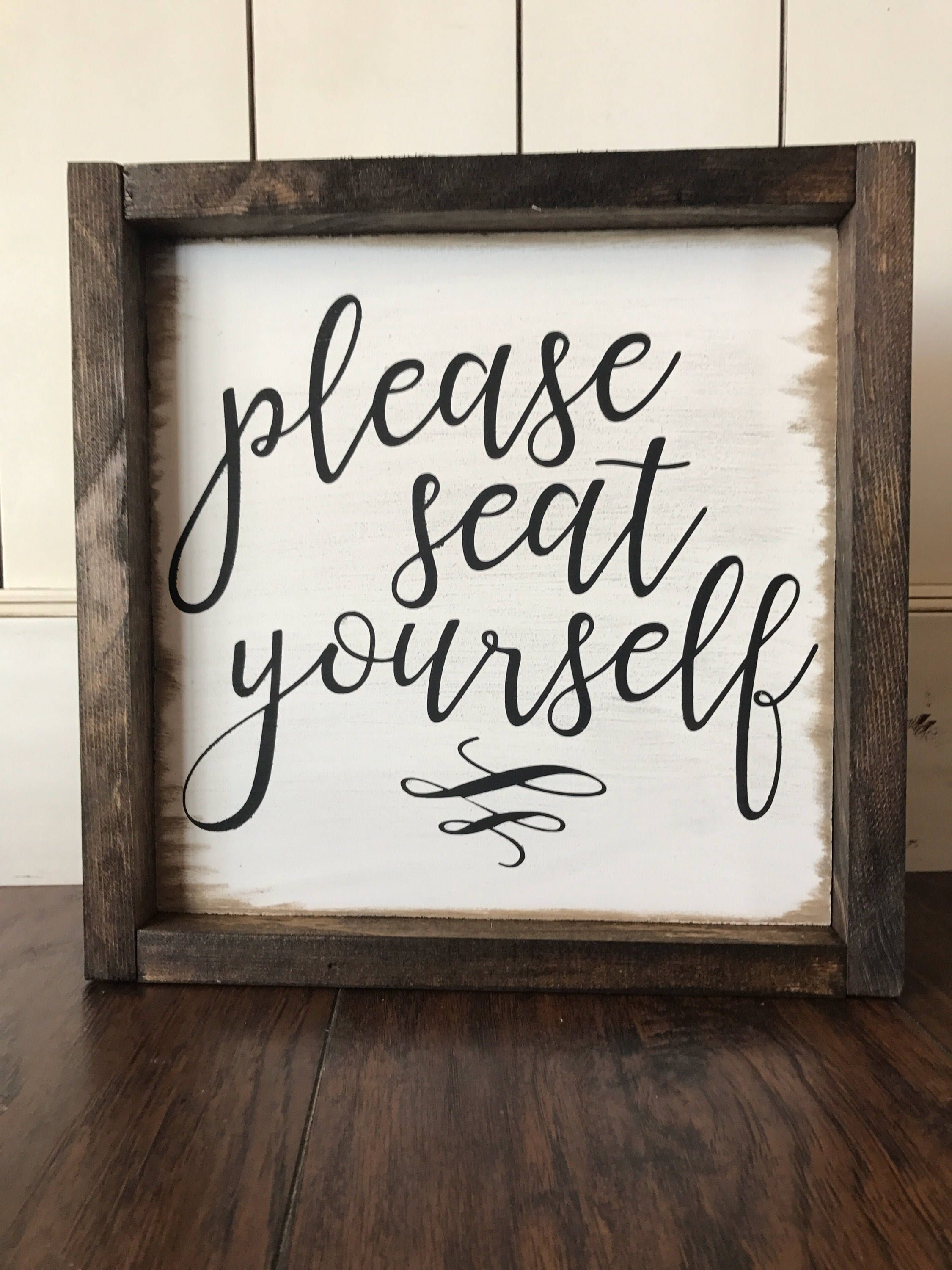 Please Seat Yourself: Farmhouse Style Sign by HunnyDoDesigns on Etsy ...