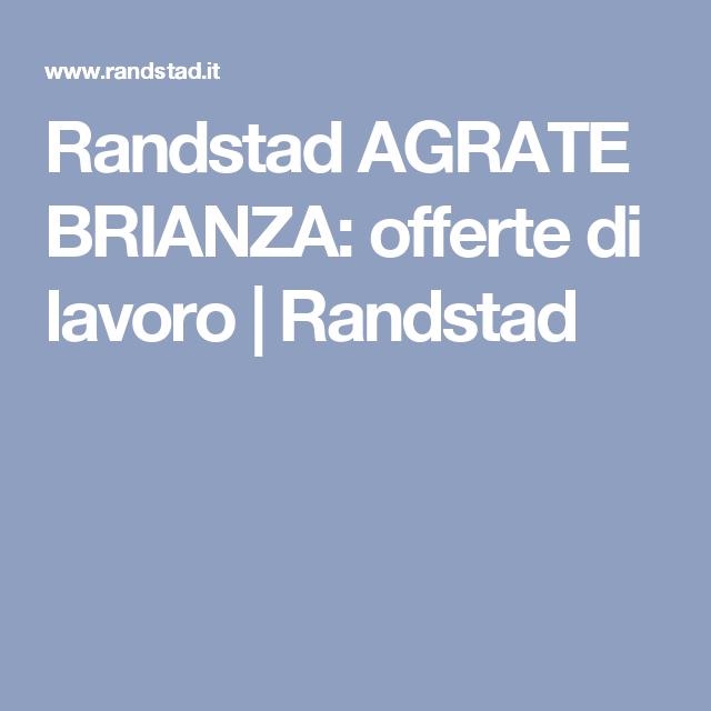 Randstad AGRATE BRIANZA: offerte di lavoro | Randstad | Appunti ...
