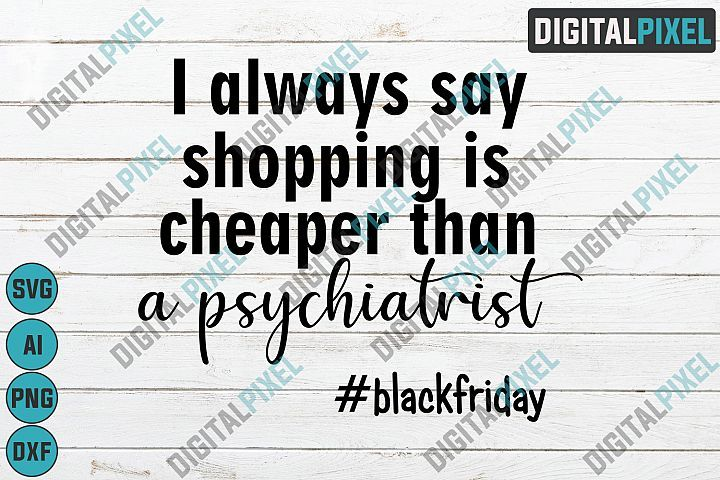 Black Friday SVG PNG DXF Circut Cut Silhouette Funny Quotes
