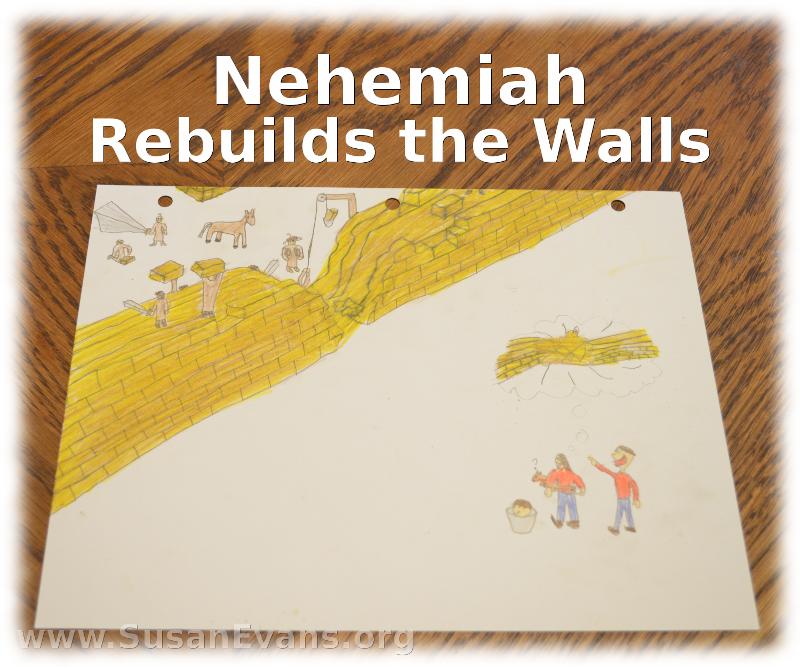 Nehemiah Rebuilds the Walls - http://susanevans.org/blog/nehemiah-rebuilds-the-walls/