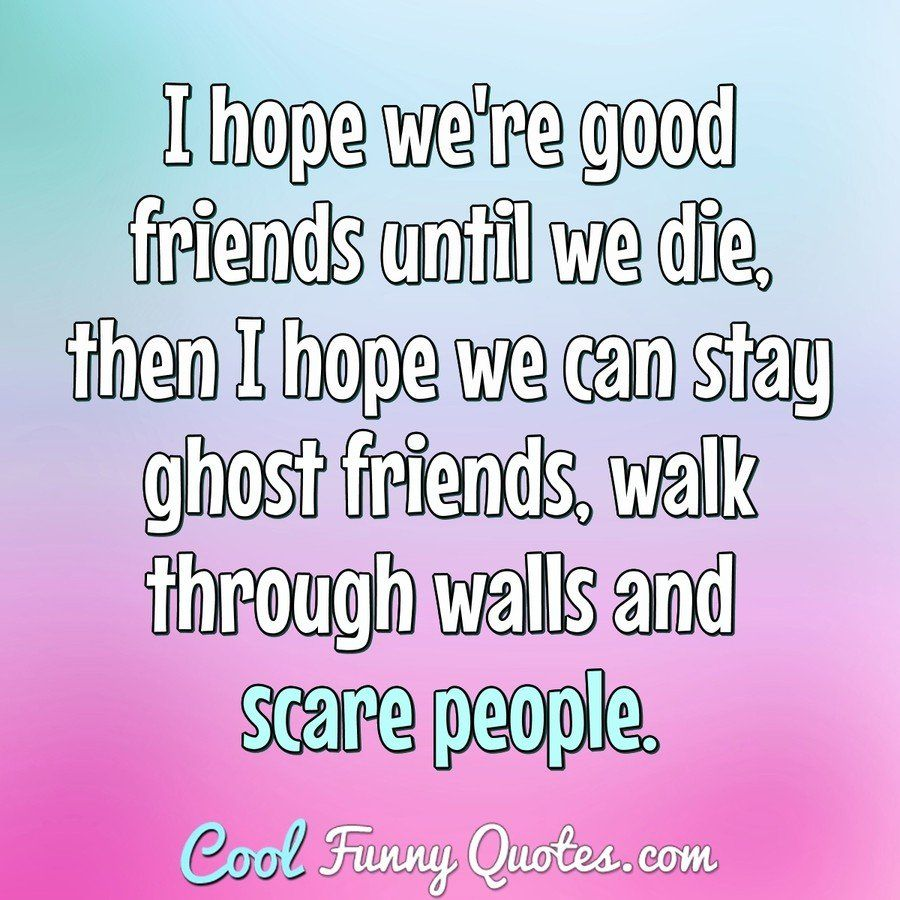 Funny Quote Friends Quotes Funny Funny People Quotes Funny Quotes