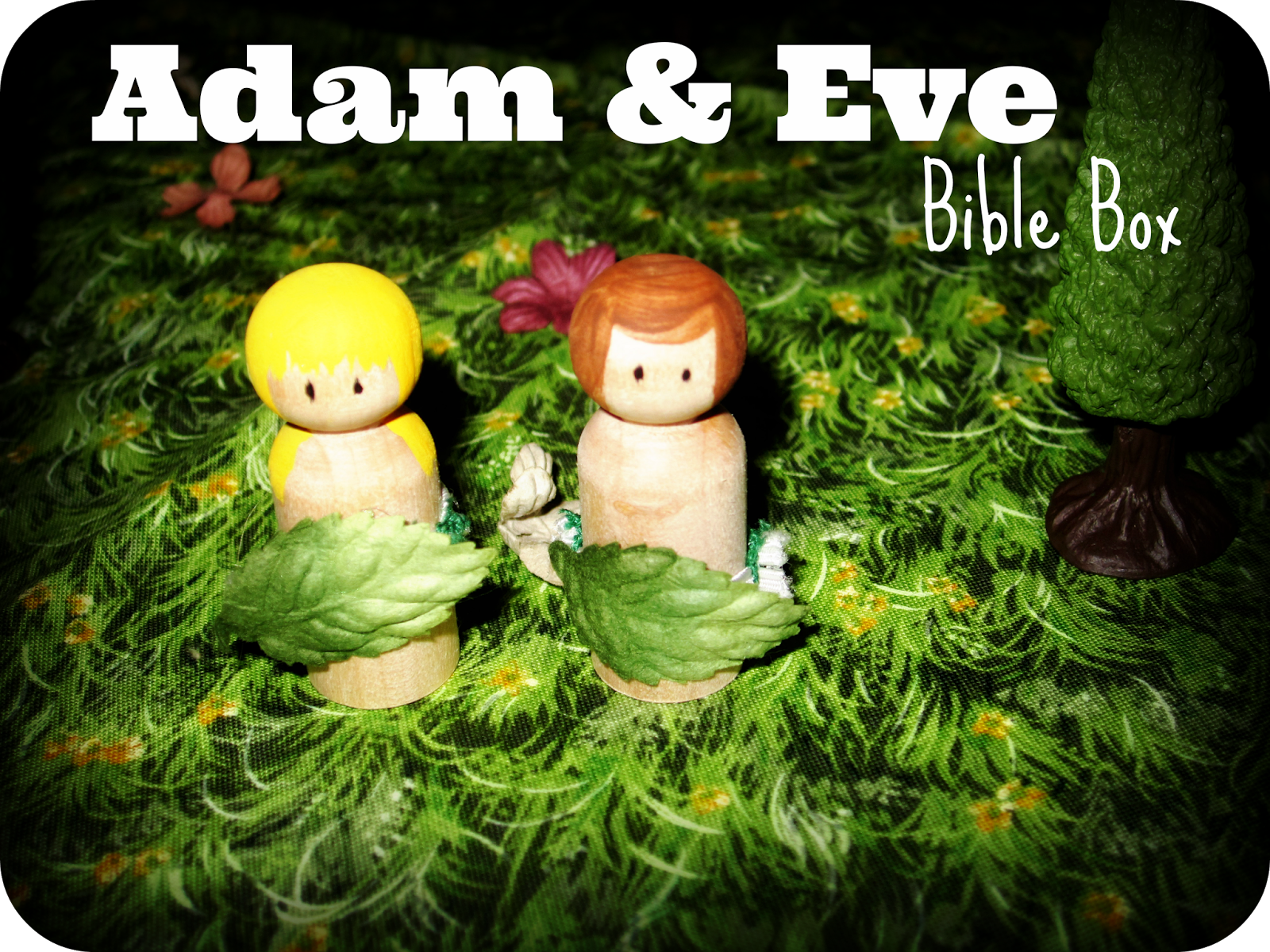 Bible Story Box: Adam and Eve. Fun idea to use little peg people to ...
