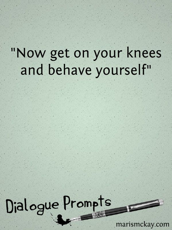 On Your Knees – Wednesday Writing prompt