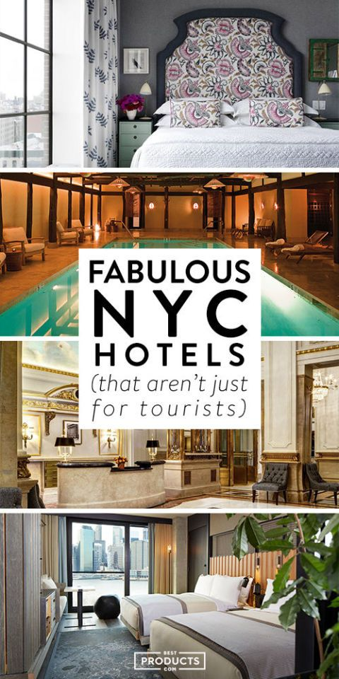 Fabulous Nyc Hotels That Aren T Just For Out Of Towners Pinterest