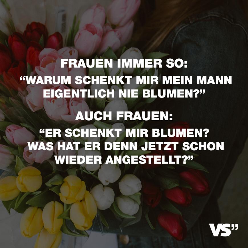Frauen Immer So Warum Schenkt Mir Mein Mann Eigentlich Nie Blumen
