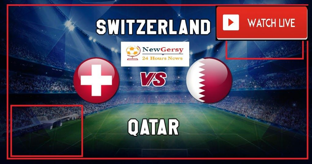 Switzerland vs Qatar 600pm Wednesday 14th November