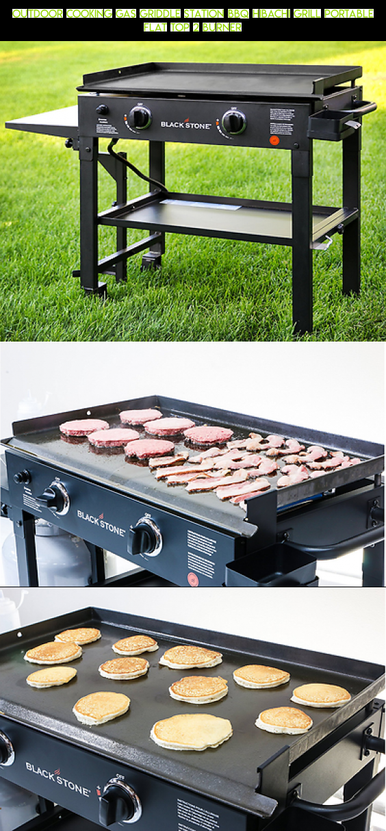 Outdoor Cooking Gas Griddle Station Bbq Hibachi Grill Portable Flat Top 2 Burner Camera Racing Fpv P Outdoor Griddle Recipes Outdoor Cooking Flat Top Grill