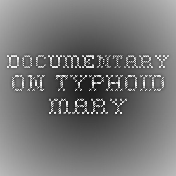Documentary on Typhoid Mary