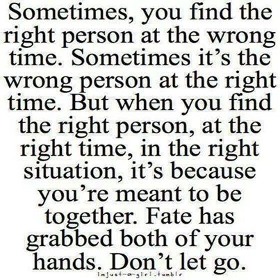 The Right Person At The Right Time Words Me Quotes Inspirational Quotes