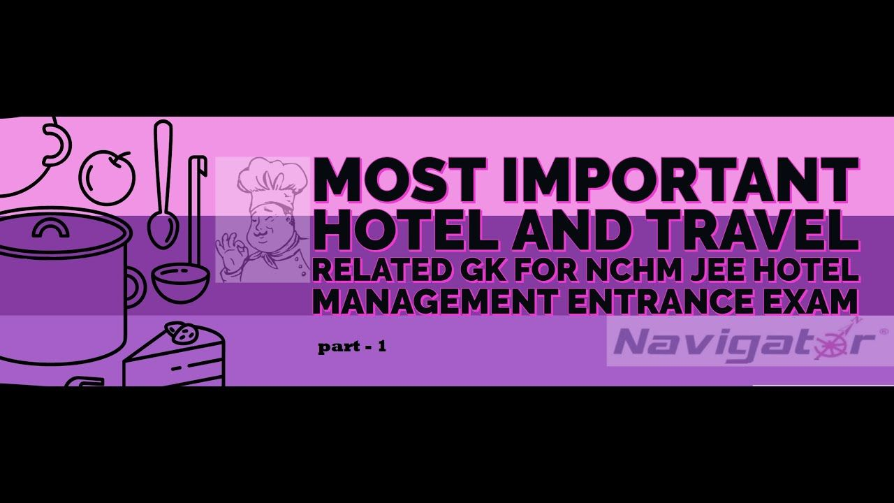 Most Important Hotel And Tourism Gk For Nchm Jee Hotel Management Students In 2020 Hotel Management Hotel Management