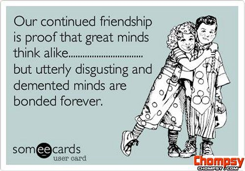 A funny picture of Funny Friendship Ecard Our continue