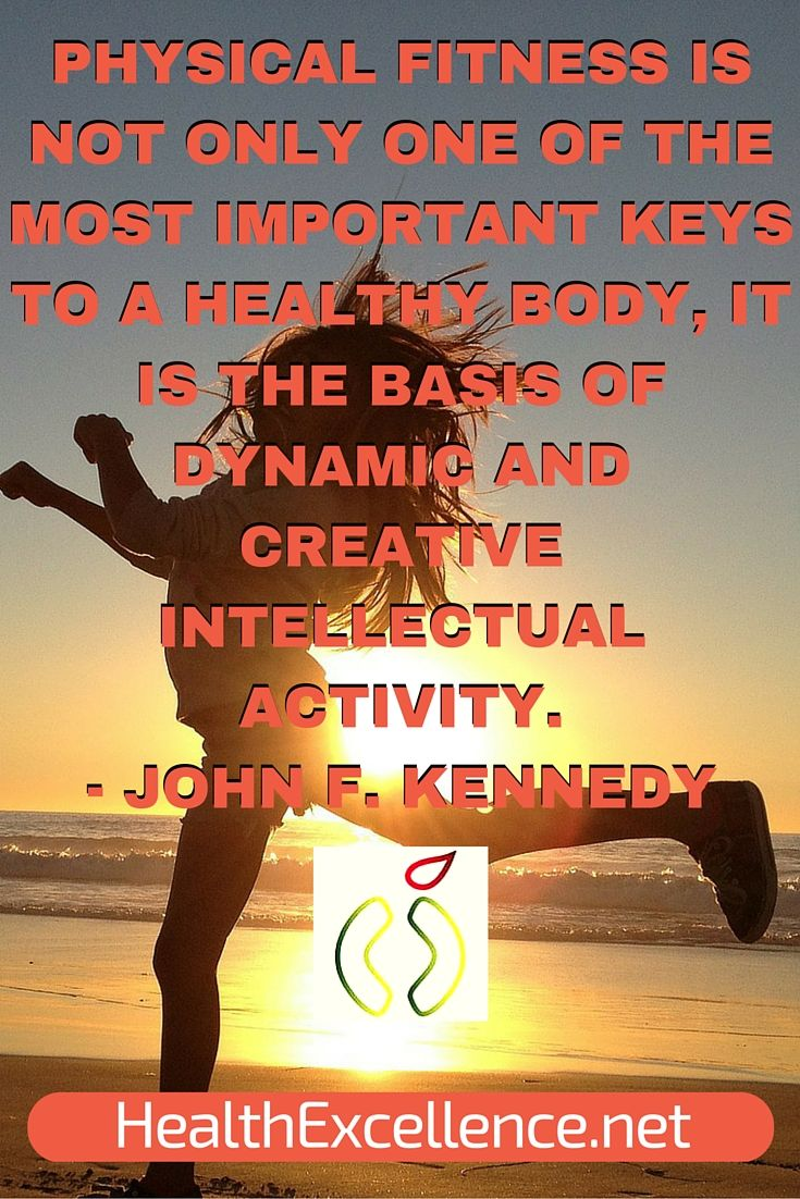 Physical #fitness is not only one of the most important keys to a #healthy #body, it is the basis of dynamic and creative intellectual activity. #health #nutrition #inspirationalquotes http://www.healthexcellence.net/